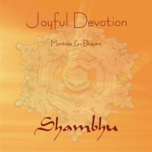 CD - Joyful Devotion SHAMBHU