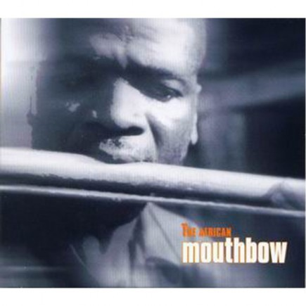 CD - The African Mouthbow (Mundbogenmusik)